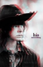 His (Book 1) [Carl Grimes] {COMPLETED}   Submitted for Watty's   by intowriting