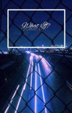 What If? ↭ Hunhan/Chanbaek by IShipIttt