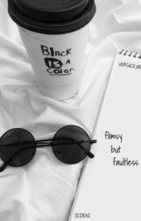 Flimsy but Faultless by versacejoel