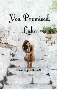 You Promised, Luke (Luke Castellan x Reader) cover