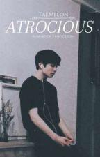 ATROCIOUS   j.j.k ✔  by TaeMelon