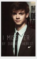 I Miss Her by Dianneisthebest