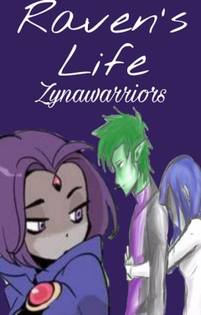 Raven's Life by Zynawarriors