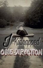 I Kidnapped One Direction by Up_all_night_17
