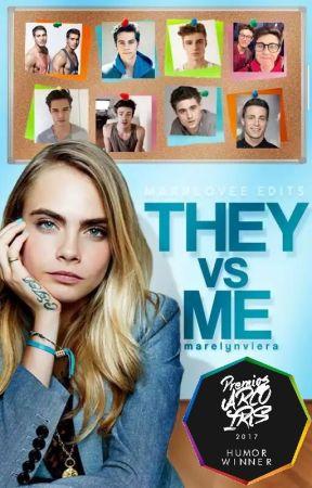 Ⓒ They vs Me #1 ||EN EDICIÓN|| by MarelynViera