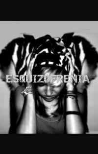Esquizofrenia. [TERMINADA] cover