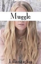 Muggle (Harry Potter Fan Fiction) by Lillana45897