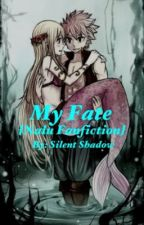 My Fate {Nalu Fanfiction} by Trin_Trashbin21