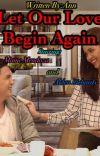 Let Our Love Begin Again(AlDub Story) cover