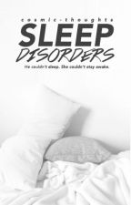 Sleep Disorders  by cosmic-thoughts