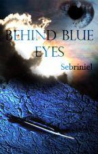 Behind blue eyes by Sebriniel