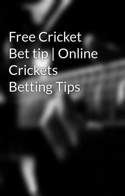 Cricket online betting tips free supabets betting rules in blackjack