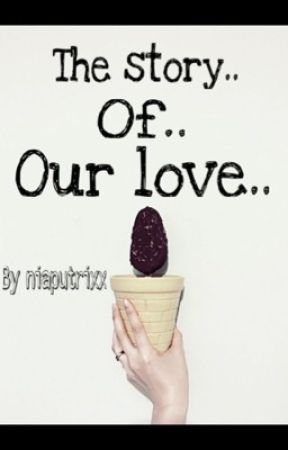 The Story Of Our Love [REVISI] by moviecastle