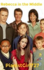 Rebecca in the Middle: A Malcolm in the Middle Love Story by pianistgirl727