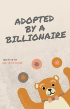 Adopted By a Billionaire by Yukimoto-Namikaze