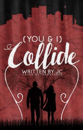 (You & I) Collide by concreteroads