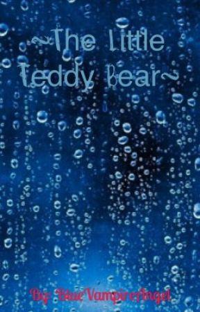 ~The Little Teddy Bear~ by BlueVampireAngel