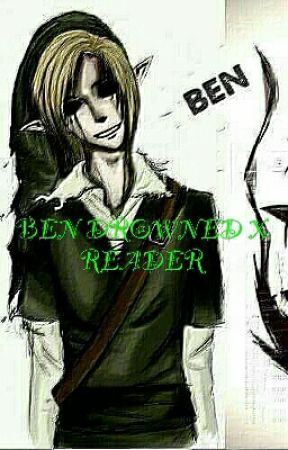 BEN DROWNED X READER by Rosyed542