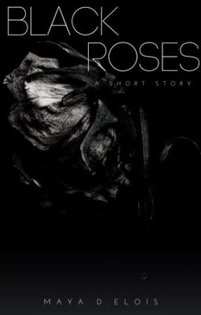 Black Roses {BoyxBoy} {Mpreg} {Unedited}{Completed} by MayaNovel