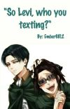 """""""So Levi, who you texting?"""" cover"""