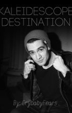 Kaleidoscope Destination (Brendon Urie Fanfiction) by CrybabyFears