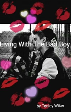 Living With The Bad Boy by princess_fatal