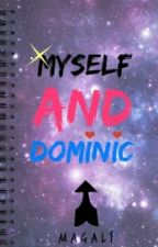 Myself And Dominic. by Maguilii