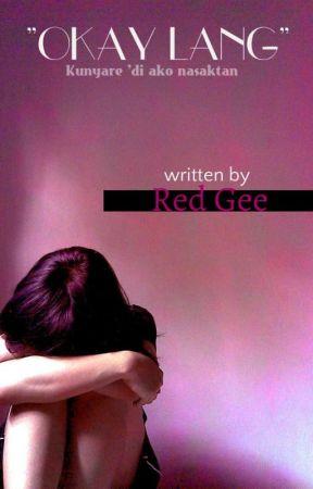 OKAY LANG (soon) by RedGee_