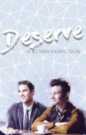 Deserve [ Klaine, glee ] by Chilnava