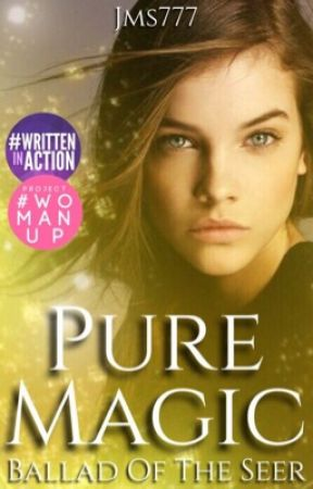Pure Magic (Ballad of the Seer, Book One) by jms777