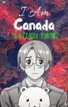 I Am Canada (A Hetalia Fanfic) cover