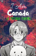 I Am Canada (A Hetalia Fanfic) by hope_forever_18