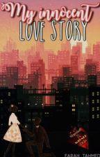 My Innocent Love Story  by Ferrero_Roccher