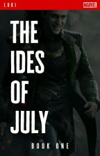 The Ides of July // Loki - Book 1 ✓ by jandralee