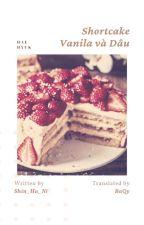 HaeHyuk   Shortcake Vanila và Dâu [Trans - Longfic] by malabaqy