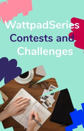 WattpadSeries: Contests and Challenges by WattpadSeries