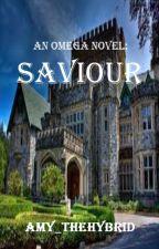 An Omega Novel: Saviour (Book 2) by Amy_theHybrid