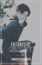 Futuristic Reality | Rookie!Levi x Reader ✓ by FabulousCakeMaster