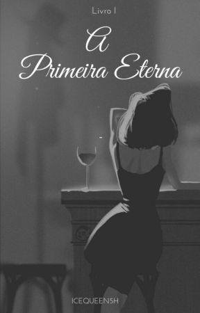 A Primeira Eterna - Camren  by IceQueen5h