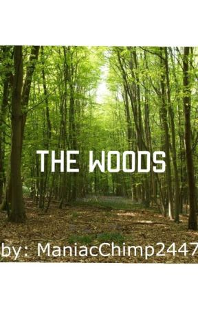 The Woods by ManiacChimp2447