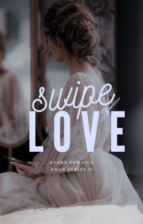 Swipe of Love   𝐂𝐨𝐦𝐩𝐥𝐞𝐭𝐞𝐝 by HijabiQueen74