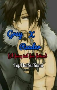 Gray X Reader (A Fairy Tail Fanfiction) cover