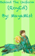 Behind The Uniform (RoyEd) by MayaMist