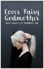 Cover Fairy Godmother | Tutorials + Graphics Help by pathways_end