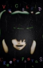 Vocaloid Creepypastas by fatetharlaown