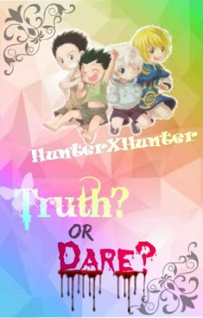 Hunter X Hunter Truth or Dare by crystal0987