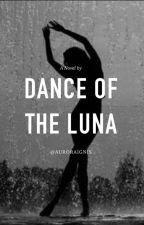 Dance of the Luna by auroraignis