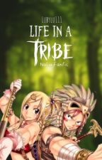 Life in a Tribe | NaLu by lubylu111
