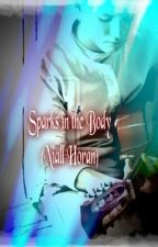 Sparks in the body (Niall Horan Love story) *On Hold* by Rukia1DWolf