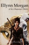 Ellynn Morgan et les Chasseurs Noirs (tome 1) cover